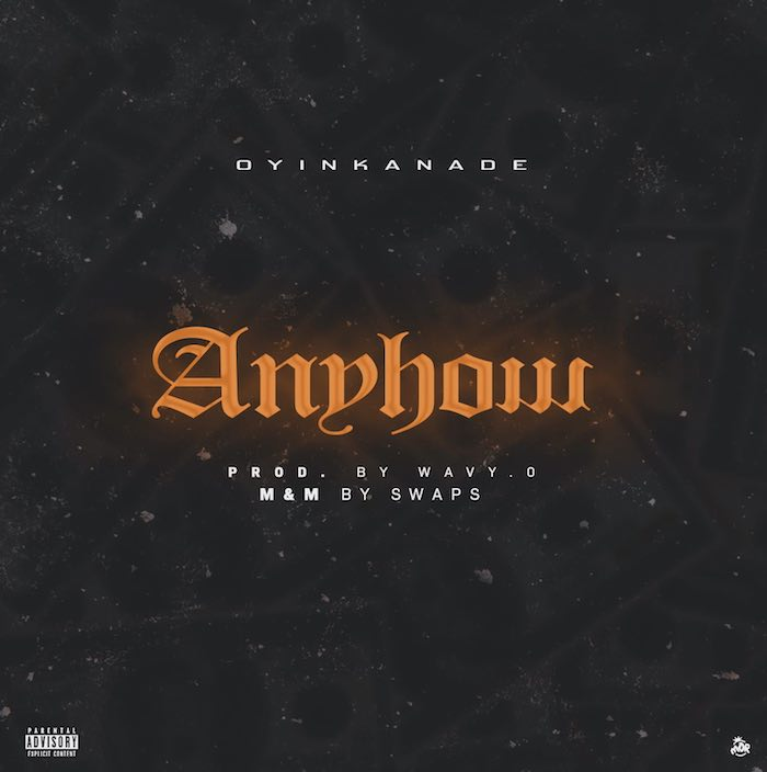 [Music] Oyinkanade – Anyhow | Mp3 Oyin11