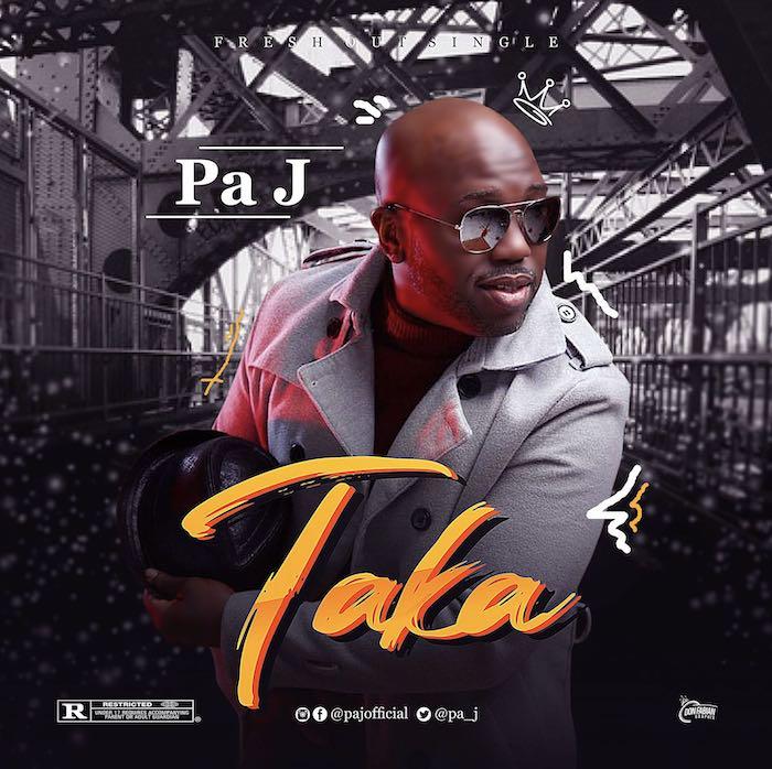 [Music] Pa J – Taka | Mp3 Pa-j10