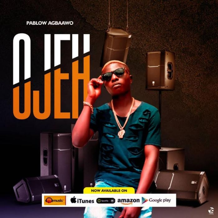 [Download Music] Pablow – Ojeh Pablow10