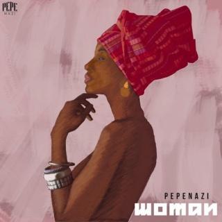 [Music] Pepenazi – Woman | Mp3 Pepena14
