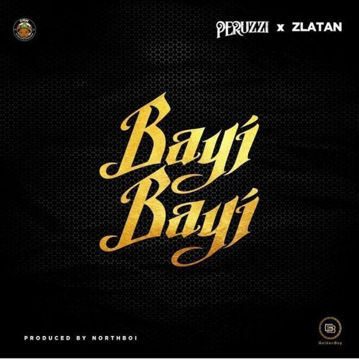 Peruzzi Ft. Zlatan – Bayi Bayi | 9Jatechs Music Mp3  Peruzz11