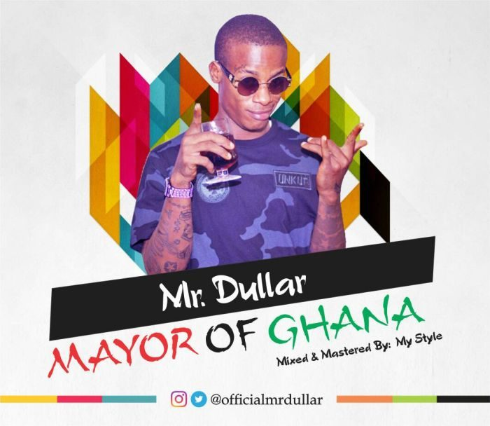 [Download Music]  Mayor Of Ghana by Mr Dullar Photo-15