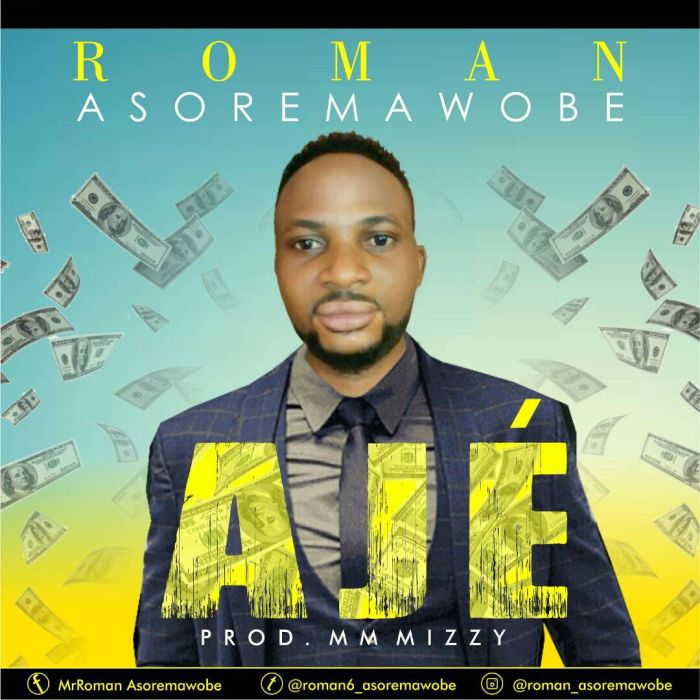 [Download Music] Roman Asoremawobe – Aje (Prod By Mm Mizzy) Photo-26