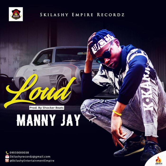 [Download Music] Manny Jay – Loud Photo-32