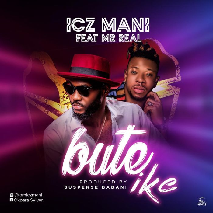 [Download Music] Icz Mani Ft. Mr Real – Bute Ike Photo-36