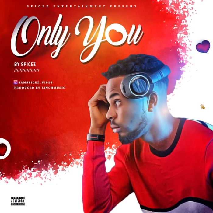 Spicez – Only You | 9Jatechs Music Mp3 Photo-46