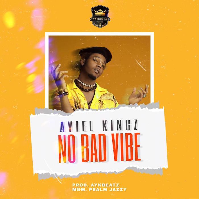 [Music] Aviel Kingz – No Bad Vibes | Mp3 Photo-94