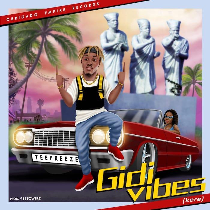 [Music] TeeFreeze – Gidi Vibes | Mp3 Photo124