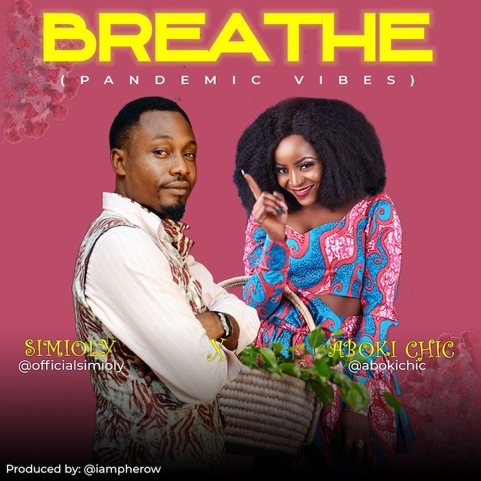 [Music] Simioly & Aboki Chic – Breathe (Pandemic Vibes)   Mp3 Photo125