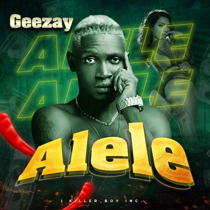 [Music] Geezay – Alele | Mp3 Photo135