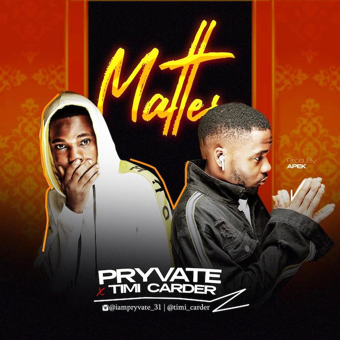 [Music] Pryvate x Timi Carder – Matter | Mp3 Photo136
