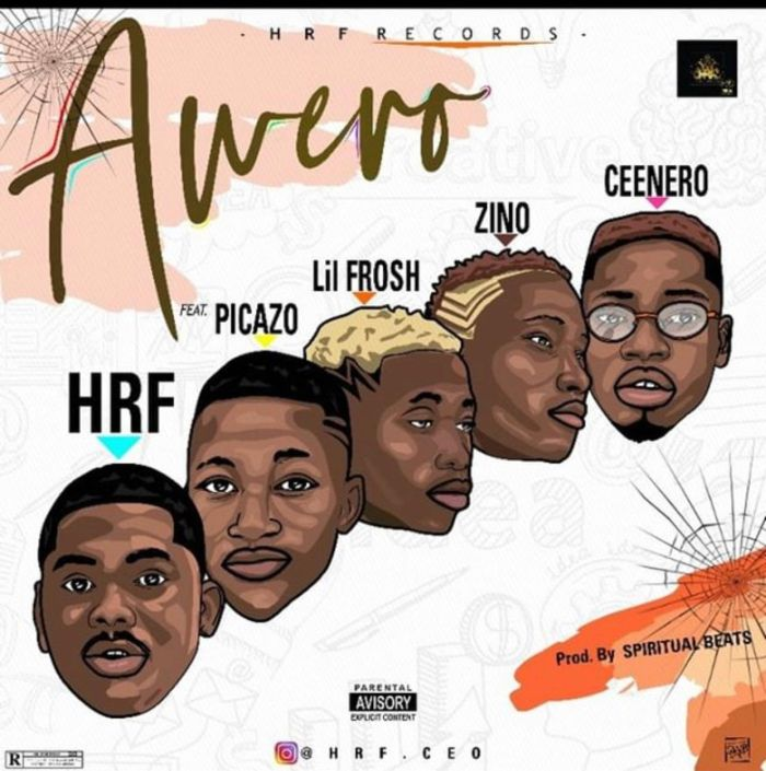 "HRF – ""Awero"" Ft. Picazzo x Lil Frosh x Zinoleesky x Ceenero 
