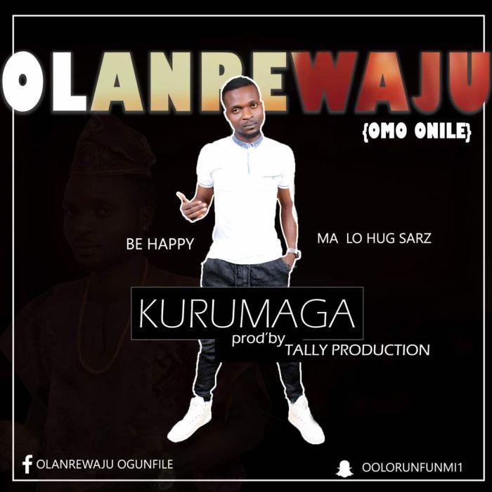 [Download Music] Kurumaga (Be Happy) By Olanrewaju   Pic210