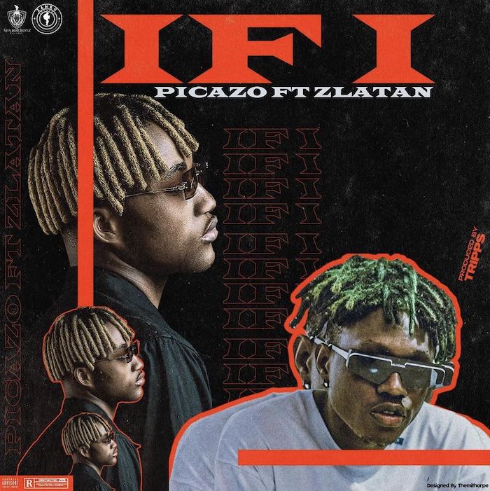 [Music] Picazo – 'If I' Ft. Zlatan | Mp3 Picazo15