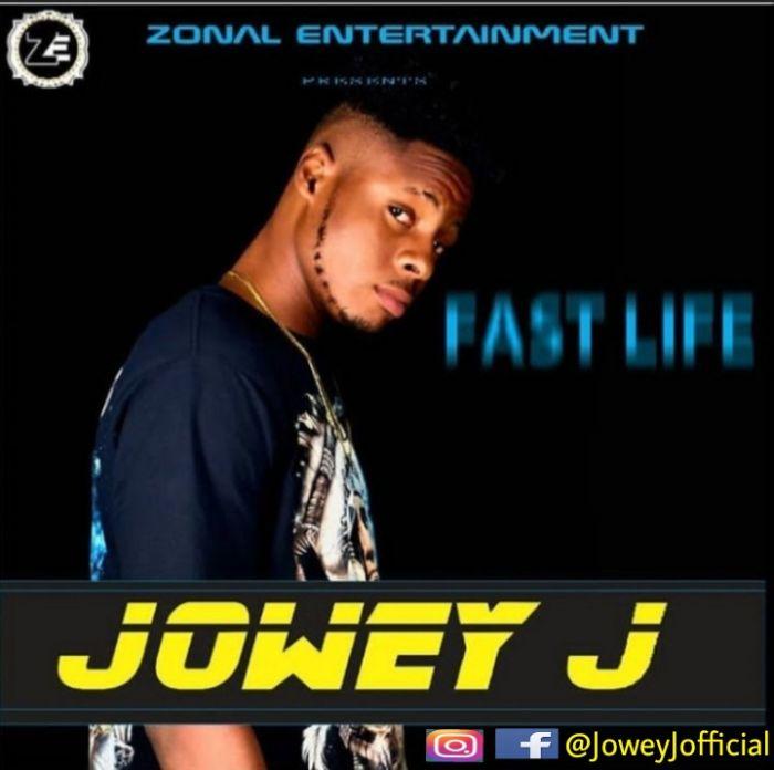 [Download Music] Jowey J – Fast Life Picsar10