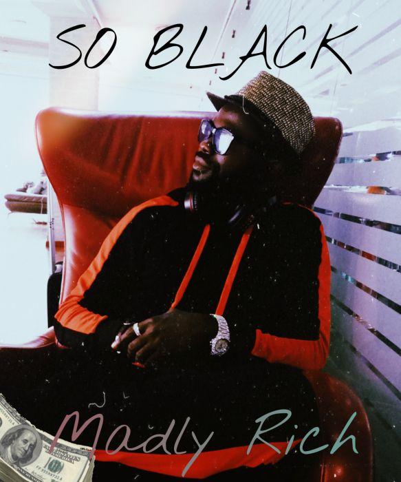 [Download Music] So Black – Madly Rich Picsar12