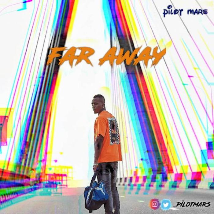 [Music & Video] Pilot Mars – Far Away | Mp3 + Mp4 Pilo10