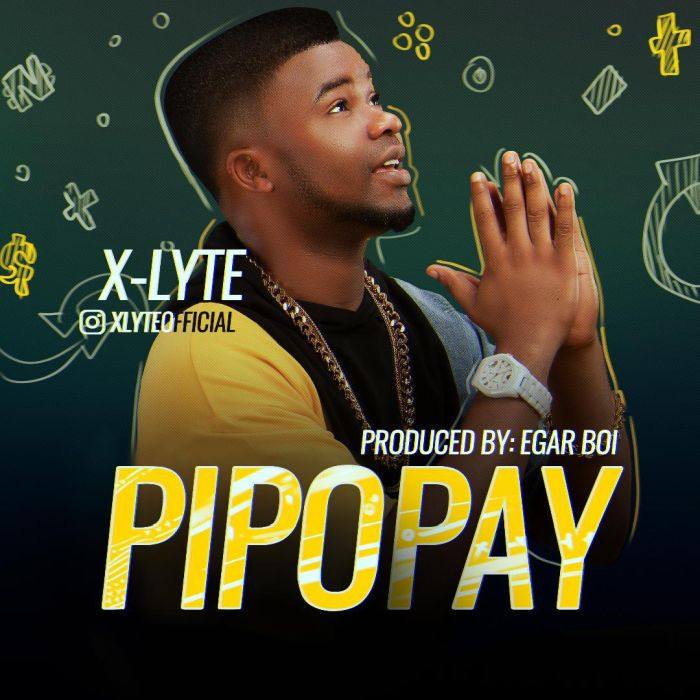 X-Lyte – Pipopay | 9Jatechs Music Mp3  Pipopa10
