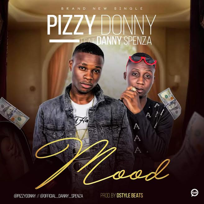 Download - [Download Music] PizzyDonny Ft. Danny Spenza – Mood Pizzyd10
