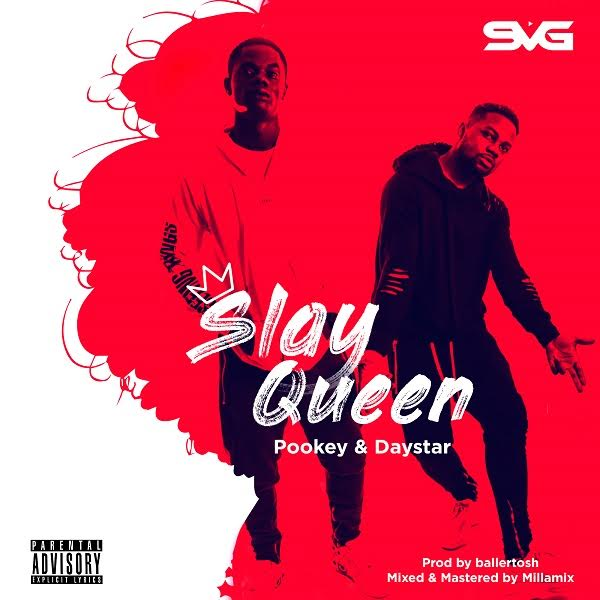 [Download Music]  Slay Queen by Pookey & Daystar   Pookey10