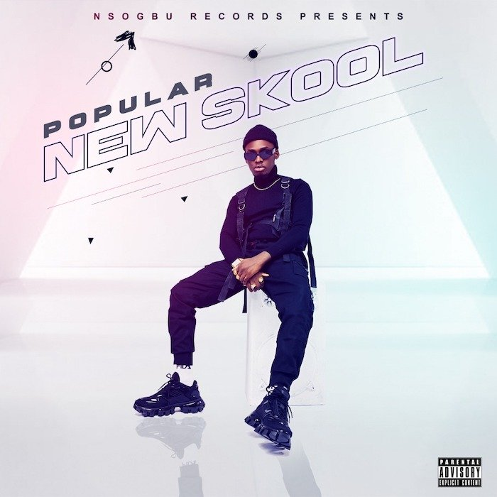 [Music] Popular – New Skool | Mp3 Popula10