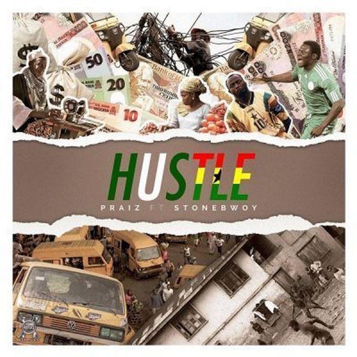 "Praiz – ""Hustle"" Ft. Stonebwoy | 9Jatechs Music Mp3 Praiz_10"