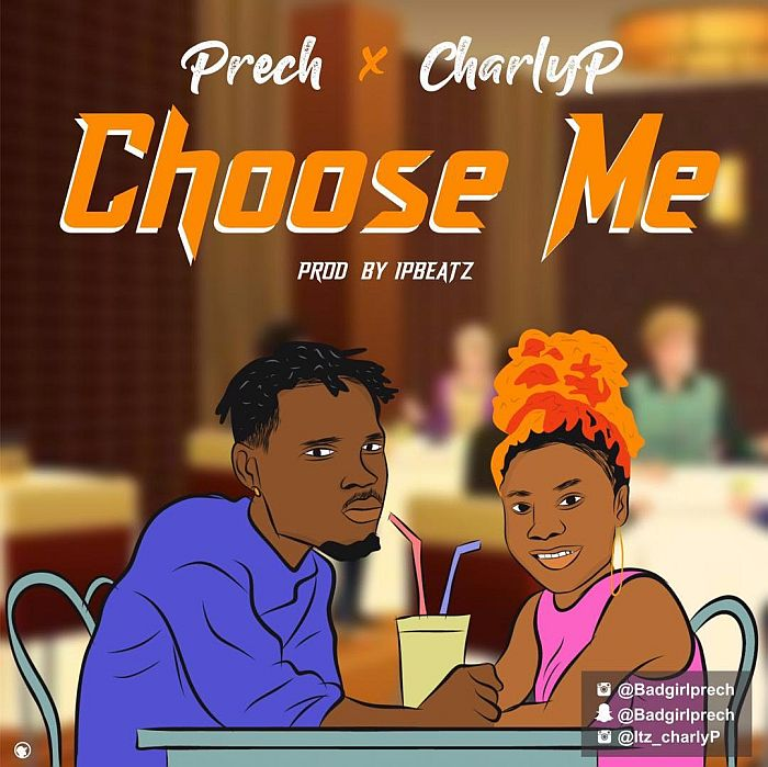 "[Music] Prech – ""Choose Me"" Ft. Charly P 