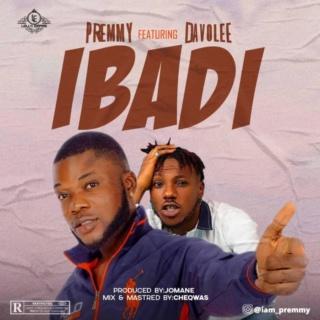 [Music] Premmy – Ibadi Ft. Davolee   Mp3 Premmy10