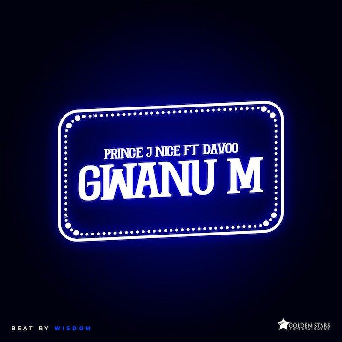 [Music] Prince J Nice – Gwanu M | Mp3 Prince18