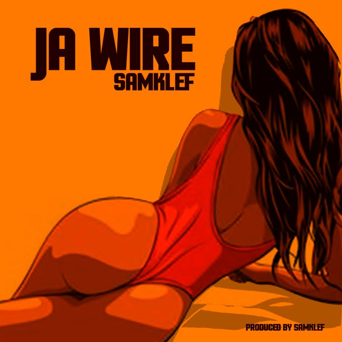 [Download Music] Ja Wire By Samklef  Prod11
