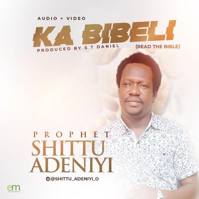[Music and Video] Prophet Shittu Adeniyi – Ka Bibeli | Mp3+Mp4 Prophe10