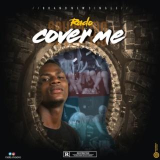 [Music] Rado – Cover Me   Mp3 Rado-a10