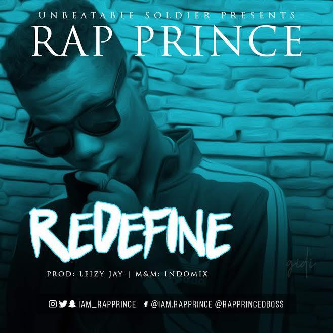 [Download Music] Rap Prince – ReDefine (Prod. by Leizy Jay) Rap-pr10