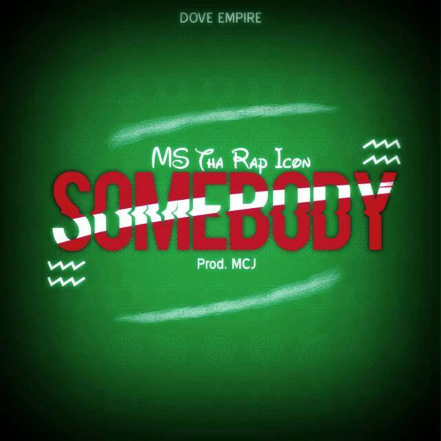 [Download Music] MS tha Rap Icon —SomeBody (Prod By MCJ) Rap_ic10