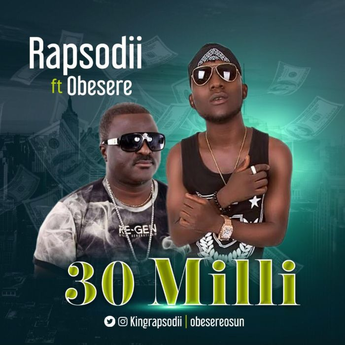 "[Music] Rapsodii – ""30 Milli"" Ft. Obesere 