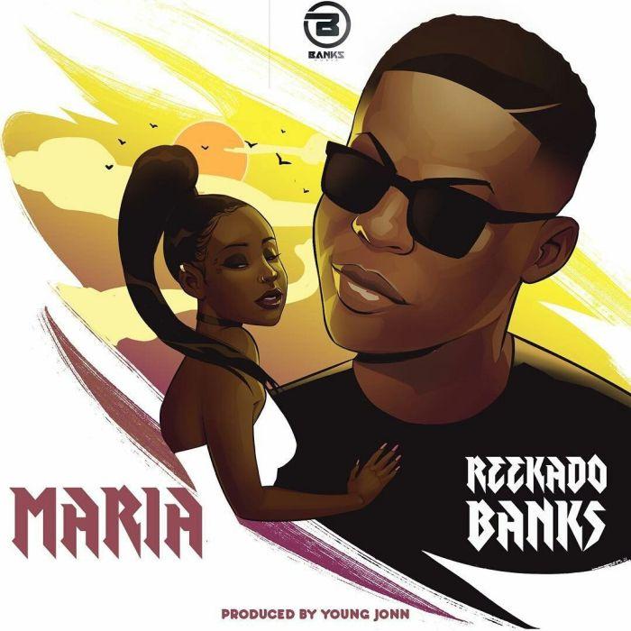 Reekado Banks – Maria   9Jatechs Music Mp3 Reekad17