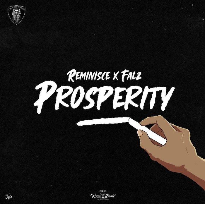 "[Music] Reminisce – ""Prosperity"" Ft. Falz   Mp3 Remini21"