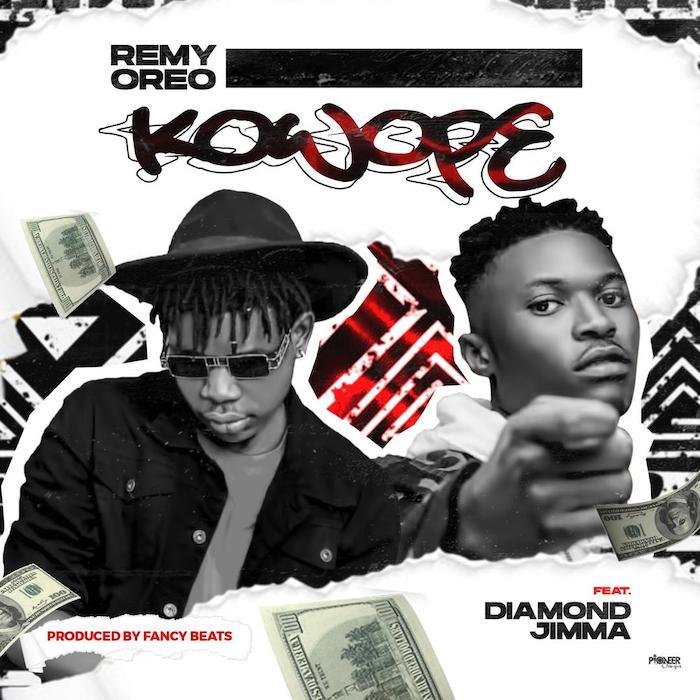 [Music] Remy Oreo – Kowope Ft. Diamond Jimma | Mp3 Remy12