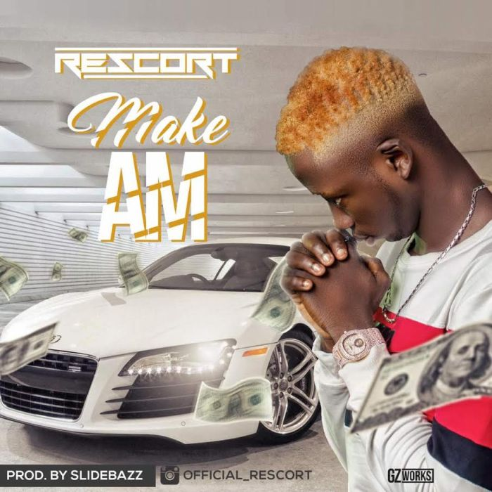 [Download Music] Rescort – Make Am Rescor10