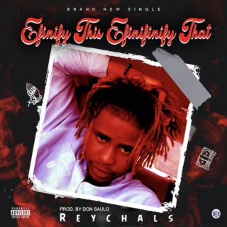 [Music] Reychals – Efinify This Efinifinify That | Mp3 Reycha10