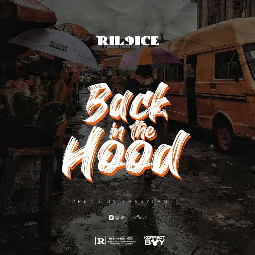 [Music] Ril9ice – Back In The Hood | Mp3 Ril9ic10