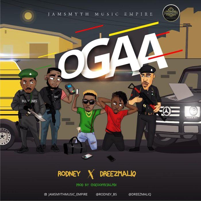 Rodney x Dreezmaliq – Ogaa | 9Jatechs Music Mp3  Rodney10