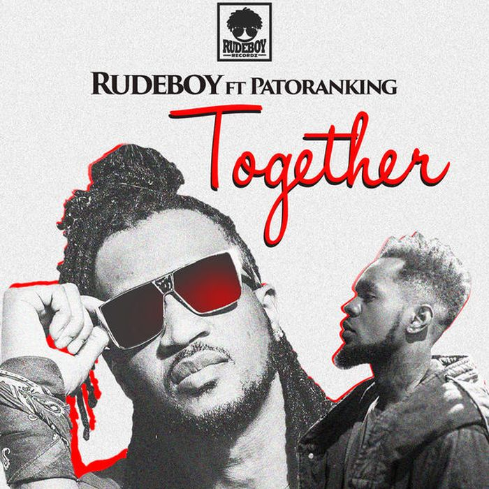 [Download Music] Rudeboy Ft. Patoranking – Together Rudebo10