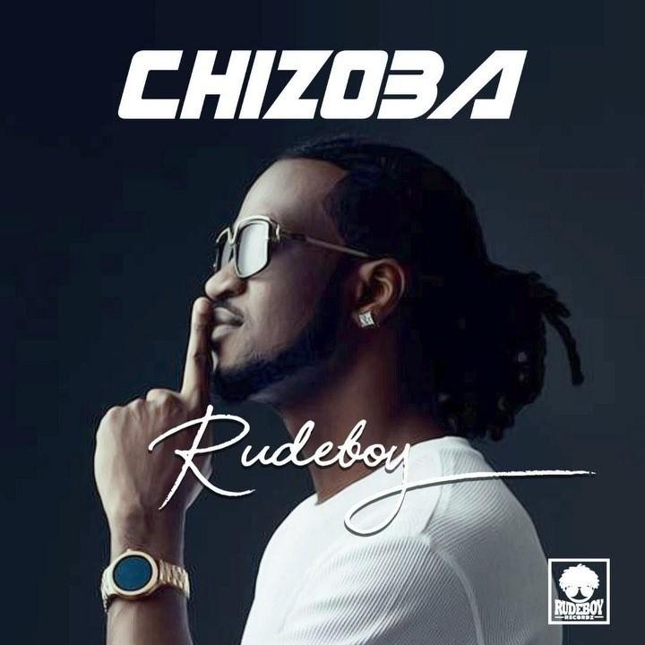 [Download Music] Rudeboy– Chizoba Rudebo11