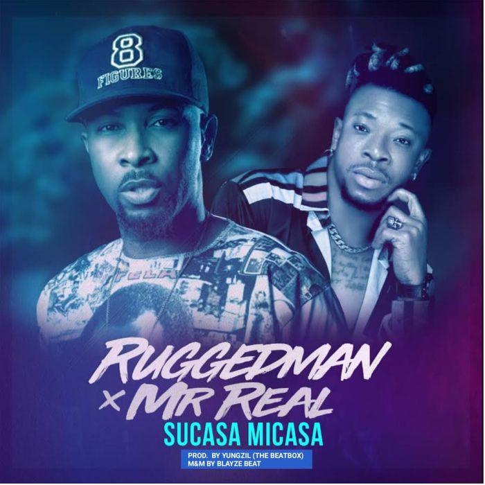 [Download Music] Ruggedman Ft. Mr Real – Sucasa Micasa Rugged11
