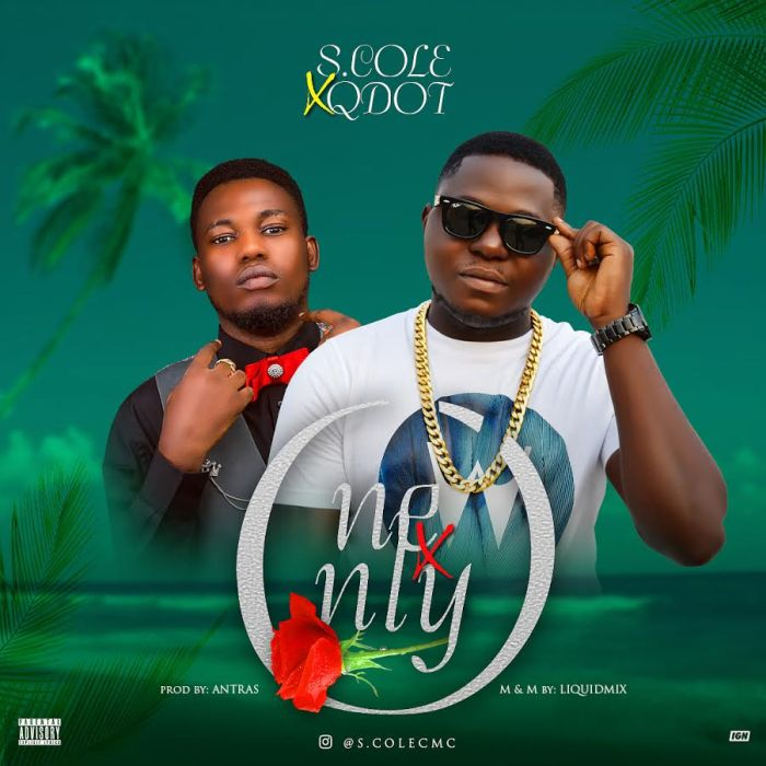 [Download Music] S.Cole Ft Qdot – One & Only (Prod. by Antras) S_cole10