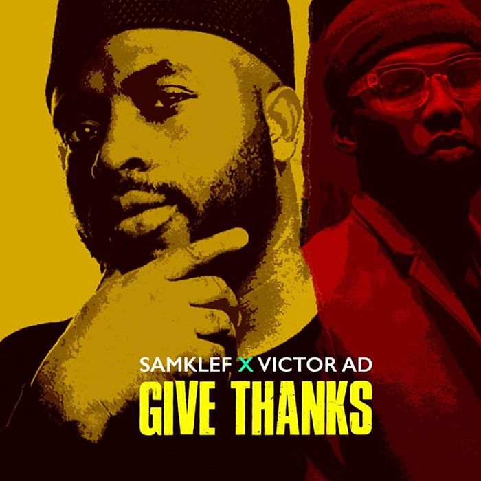 "[Music] Samklef – ""Give Thanks"" Ft. Victor AD 