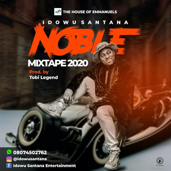 [Mixtape] Idowu Santana – Noble Mix | Mp3 Santan10