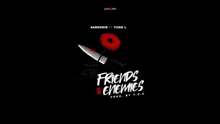 "Sarkodie – ""Friends To Enemies"" Ft. Yung L 