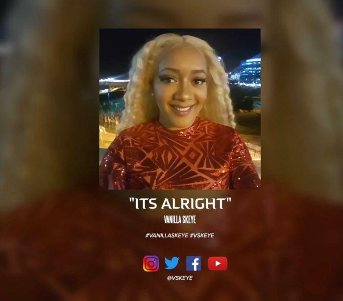 [Music] Vanilla Skeye – It's Alright | Mp3 Save_211